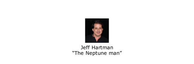 "Jeff Hartman ""The Neptune man"""